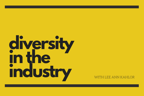 Diversity in the Industry with Lee Ann Kahlor